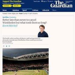 Better late than never to cancel Wimbledon but what took them so long?