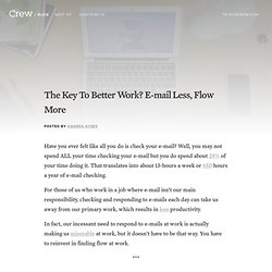 The Key To Better Work? E-mail Less, Flow More