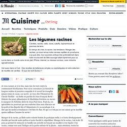 Les légumes racines - Carottes, navets, céleri, betterave, topinambours, radis, salsifis, pommes de terre