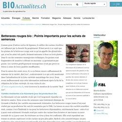 BIOACTUALITES.CH27/02/12Betteraves rouges bio : Points importants pour les achats de semences