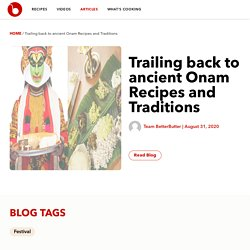 BetterButter Special: Trailing back to ancient Onam Recipes and Traditions