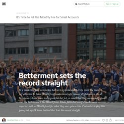 Betterment sets the record straight