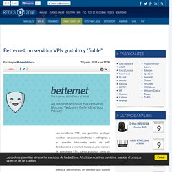 "Betternet, un servidor VPN gratuito y ""fiable"""