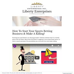 How To Start Your Sports Betting Business & Make A Killing?