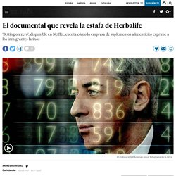 'Betting on zero': El documental que revela la estafa de Herbalife