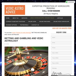 Betting And Gambling And Vedic Astrology - Vedic Astro Advice