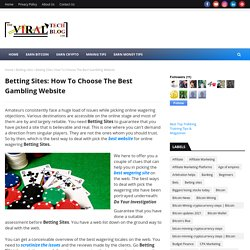 Betting Sites: How To Choose The Best Gambling Website