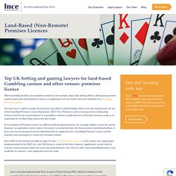 Expert Betting and Gaming Lawyers for Land Based Non Remote Premises Licences