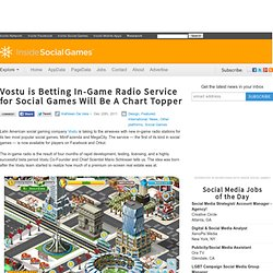 Inside Social Games · Vostu is Betting In-Game Radio Service for Social Games Will Be A Chart Topper