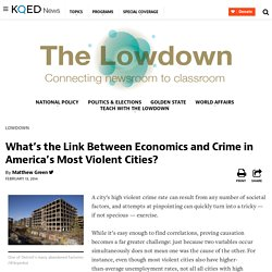 What's the Link Between Economics and Crime in America's Most Violent Cities?