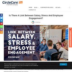Is There A Link Between Salary, Stress And Employee Engagement