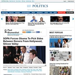 SOPA Forces Obama To Pick Sides Between Donors From Hollywood, Silicon Valley