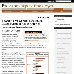 Between Two Worlds: How Young Latinos Come of Age in America - Pew Hispanic Center