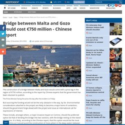 Bridge between Malta and Gozo would cost €750 million - Chinese report