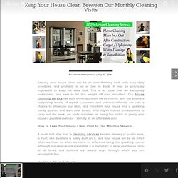 Keep Your House Clean Between Our Monthly Cleaning Visits