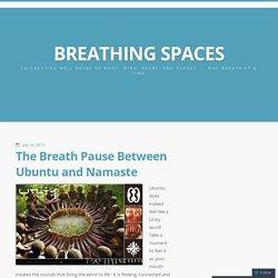 The Breath Pause Between Ubuntu and Namaste