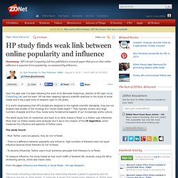 HP study finds weak link between online popularity and influence