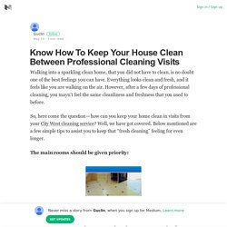 Keep Your House Clean Between Professional Cleaning Visits