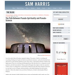 The Path Between Pseudo-Spirituality and Pseudo-Science