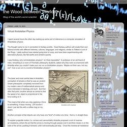 the Wood between Worlds: Virtual Aristotelian Physics