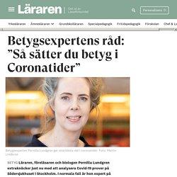 """Betygsexpertens råd: """"Så sätter du betyg i Coronatider"""""""