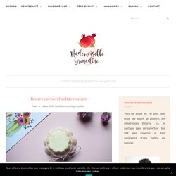 Beurre corporel solide maison - Mademoisellegrenadine