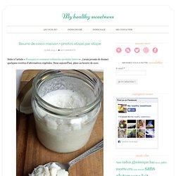 Beurre de coco maison + photos étape par étape