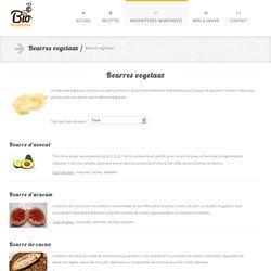 Beurres vegetaux pour l'hydratation de la peau, des ongles ou des cheveux
