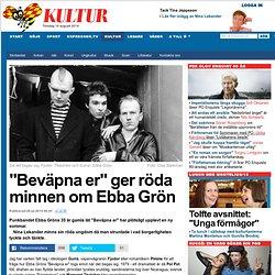 """Beväpna er"" ger röda minnen om Ebba Grön"