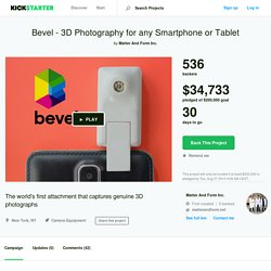 Bevel - 3D Photography for any Smartphone or Tablet by Matter And Form Inc.