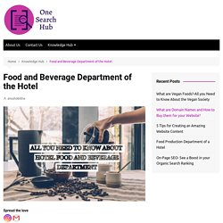Food and Beverage Department of the Hotel - One Search Hub