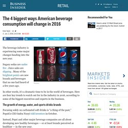 The 4 biggest ways American beverage consumption will change in 2016