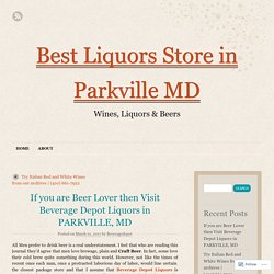 If you are Beer Lover then Visit Beverage Depot Liquors in PARKVILLE, MD