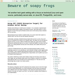 Beware of soapy frogs: Using IET (ISCSI Enterprise Target) for Windows Server Backup