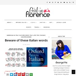 Beware of these Italian words - Girl in Florence