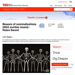 Beware of nominalizations (AKA zombie nouns) - Helen Sword