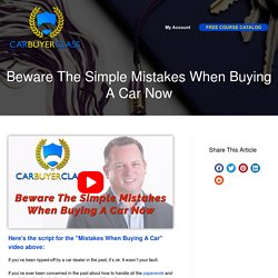 Beware The Simple Mistakes When Buying A Car Now