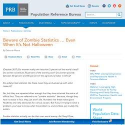 Beware of Zombie Statistics … Even When It's Not Halloween