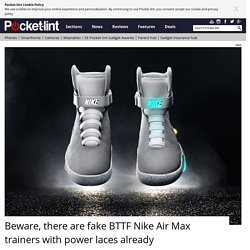 Beware, there are fake BTTF Nike Air Max trainers with power laces already