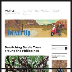 Bewitching Balete Trees around the Philippines – Travel Up