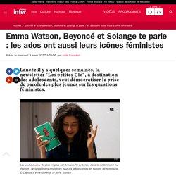 Emma Watson, Beyoncé et Solange te parle : les ados ont aussi leurs icônes féministes