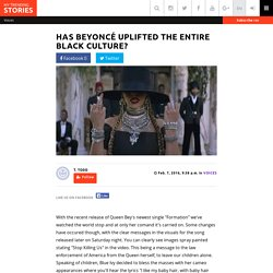 Has Beyoncé Uplifted The Entire Black Culture?