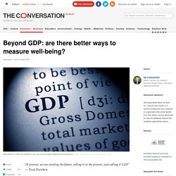 Beyond GDP: are there better ways to measure well-being?