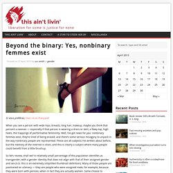 Beyond the binary: Yes, nonbinary femmes exist
