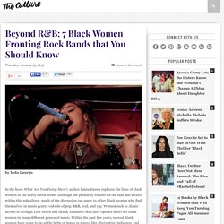 Beyond R&B: 7 Black Women Fronting Rock Bands that You Should Know