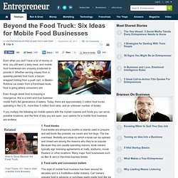 Beyond the Food Truck: Six Ideas for Mobile Food Businesses