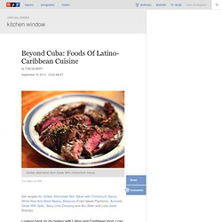 Beyond Cuba: Foods Of Latino-Caribbean Cuisine