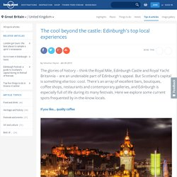 The cool beyond the castle: Edinburgh's top local experiences