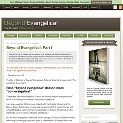 Beyond Evangelical: Part I | Beyond Evangelical