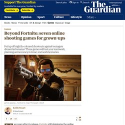 Beyond Fortnite: seven online shooting games for grown-ups